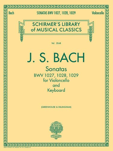 Sonatas for Violoncello and Keyboard, BWV 1027-1029 by J.S. Bach Edited